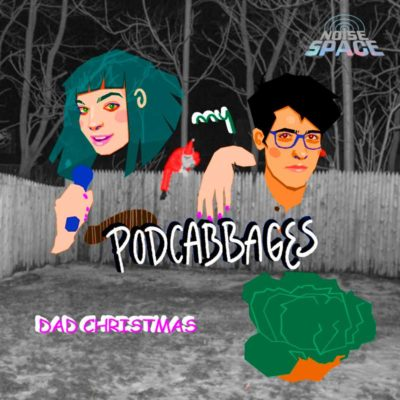 My Podcabbages Presents: Dad Christmas