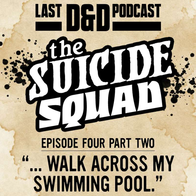 "Episode Four Part Two: ""…Walk Across My Swimming Pool."""