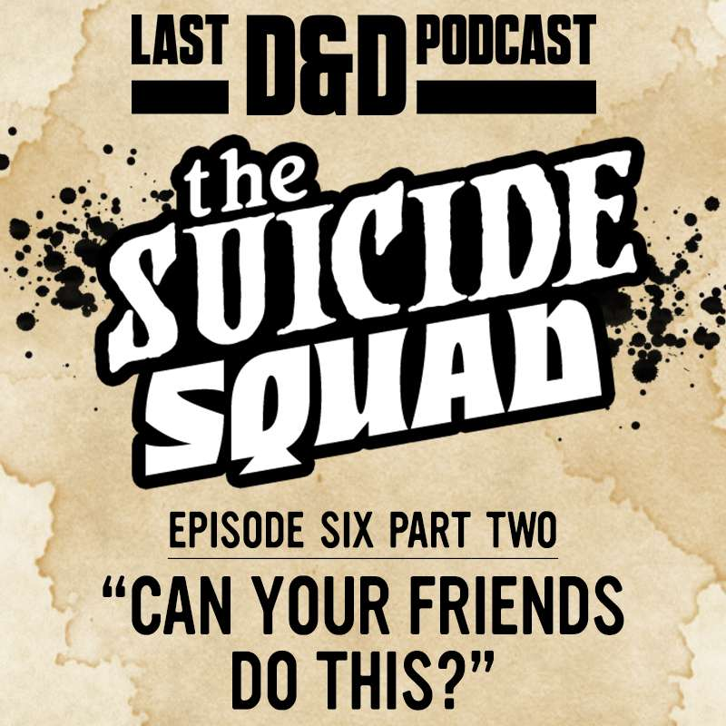"Episode Six Part Two: ""Can Your Friends Do This?"""
