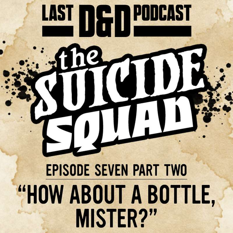 "Episode Seven Part Two: ""How About a Bottle, Mister?"""
