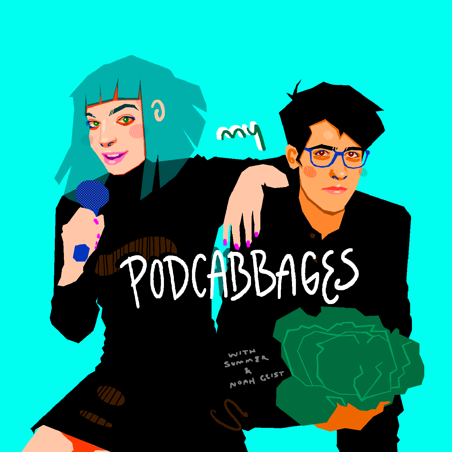 My Podcabbages