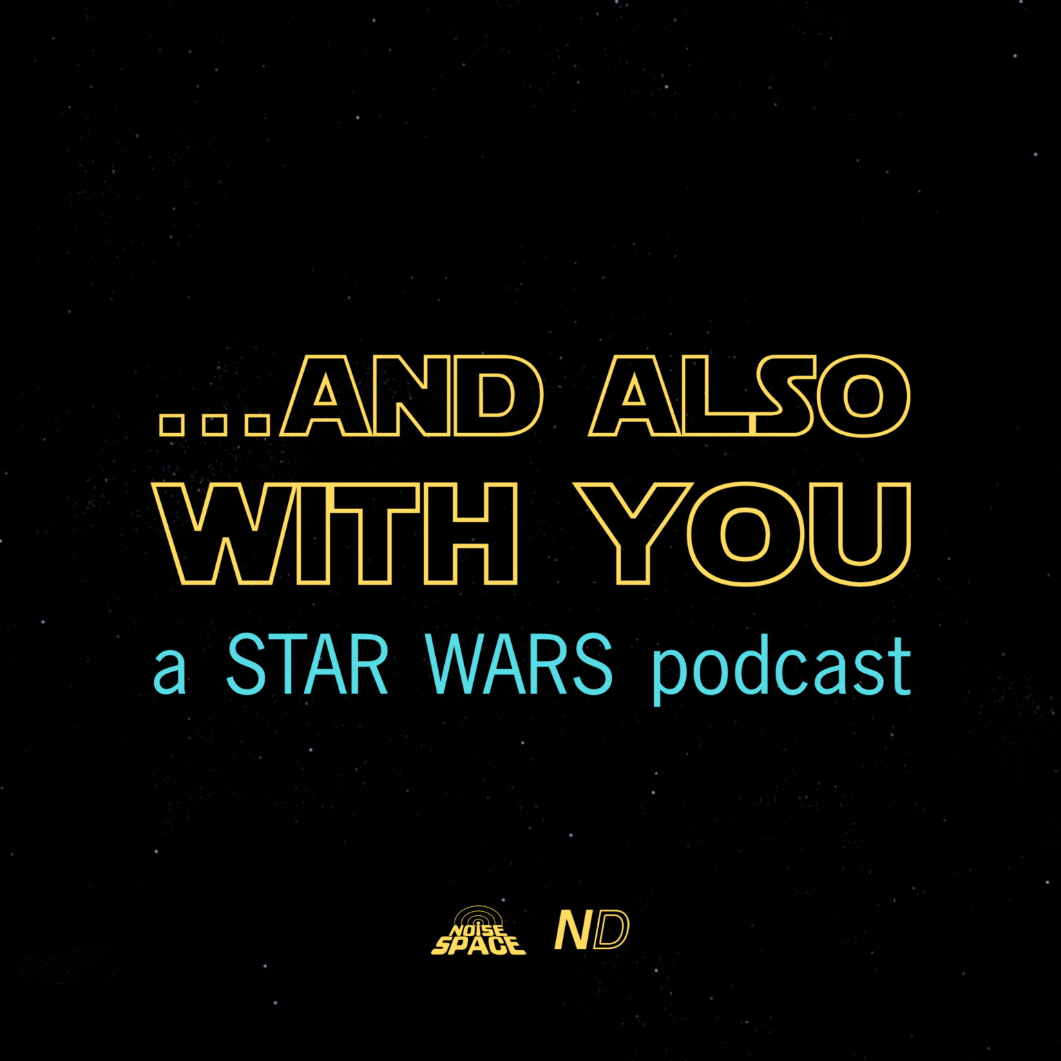 ...And Also With You: A Star Wars Podcast