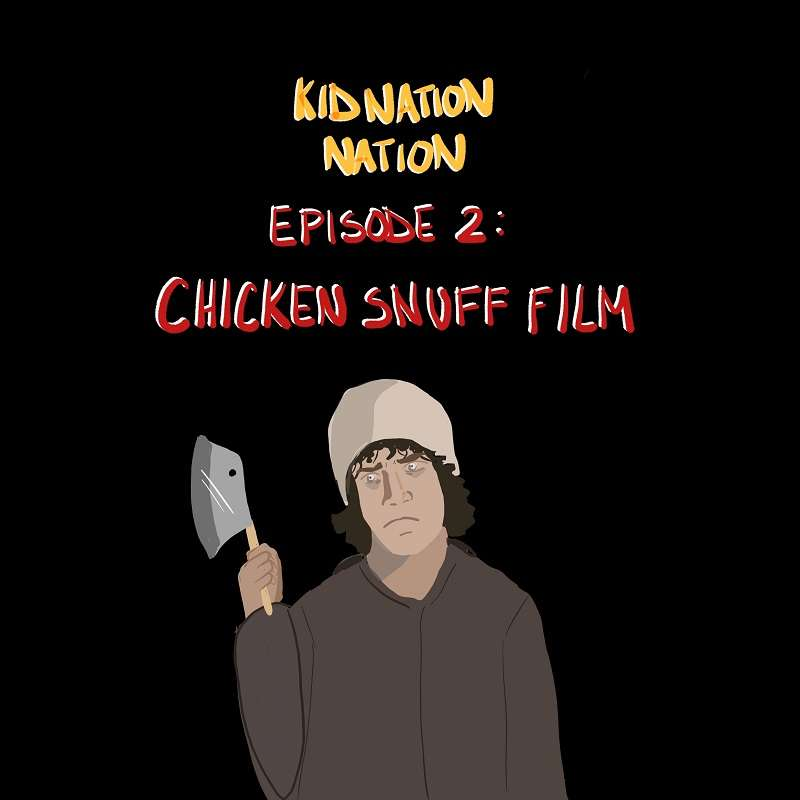 #2: Chicken Snuff Film