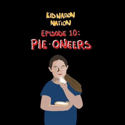 #10: Pie-Oneers
