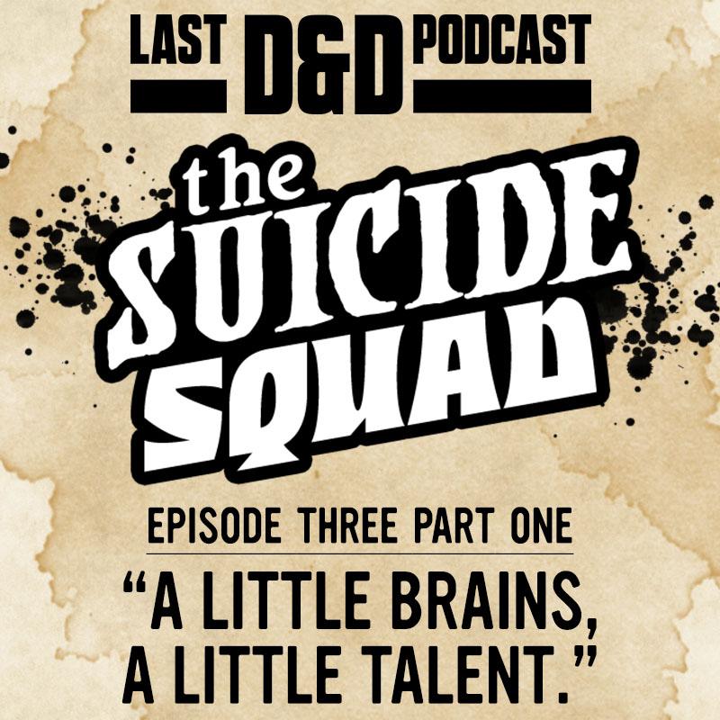 """Episode Three Part One: """"A Little Brains, a Little Talent."""""""