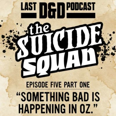 "Episode Five Part One: ""Something Bad is Happening in Oz."""