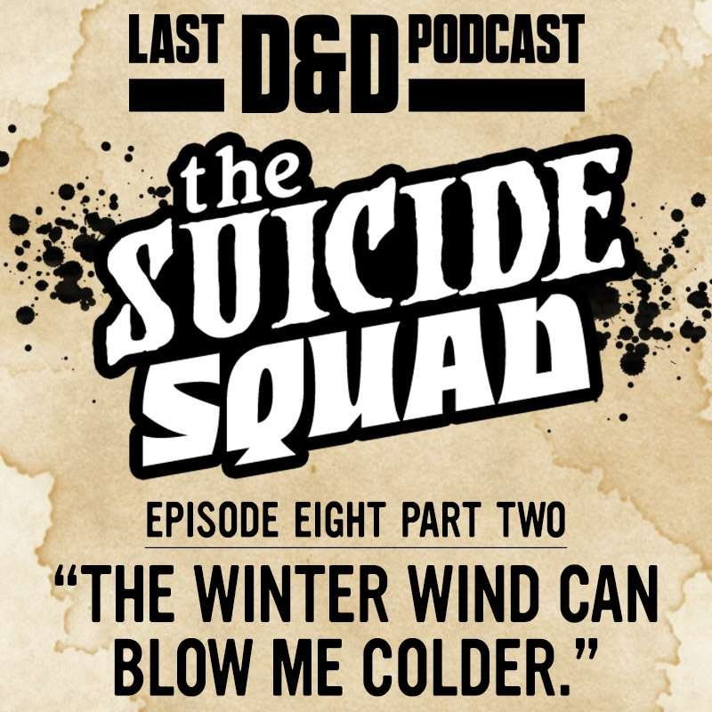 """Episode Eight Part Two: """"The Winter Wind Can Blow Me Colder."""""""