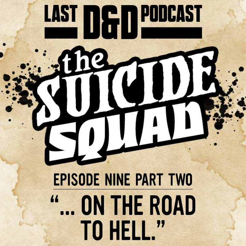 """Episode Nine Part Two: """"…On the Road to Hell."""""""