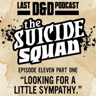 """Episode Eleven Part One: """"Looking for a Little Sympathy."""""""